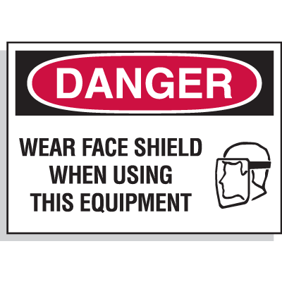 Hazard Warning Labels - Danger Wear Face Shield When Using This Equipment (With Graphic)
