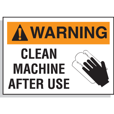 Hazard Warning Labels - Warning Clean Machine After Use