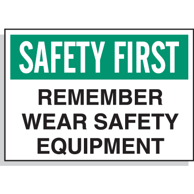 Hazard Warning Labels - Safety First Remember Wear Safety Equipment