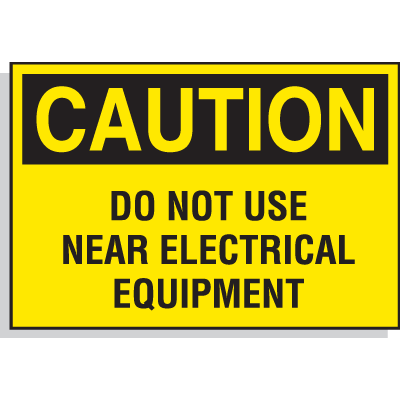 Hazard Warning Labels - Caution Do Not Use Near Electrical Equipment