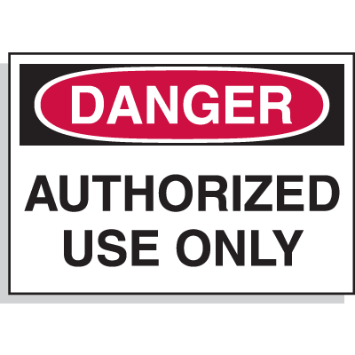 Hazard Warning Labels - Danger Authorized Use Only