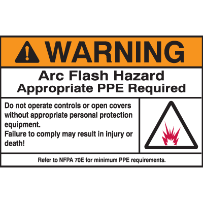 Hazard Warning Labels - Warning Arc Flash Hazard Appropriate PPE Required