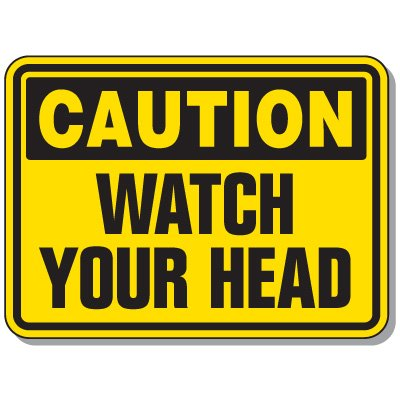 Heavy-Duty Construction Signs - Caution Watch Your Head