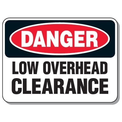 Heavy-Duty Construction Signs - Danger Low Overhead Clearance