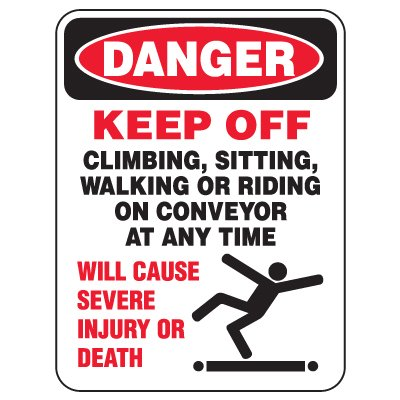Heavy Duty Conveyor Signs - Danger Keep Off Climbing, Sitting, Walking Or Riding On Conveyor