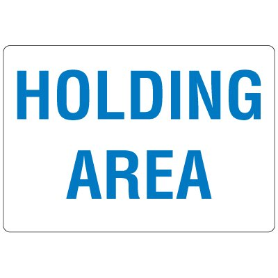 High Visibility Overhead Signs - Holding Area