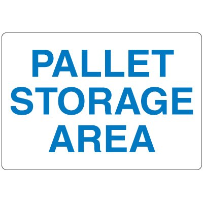 High Visibility Overhead Signs - Pallet Storage Area