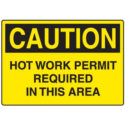 Hot Work Permit Safety Signs - Hot Work Permit Required In This Area