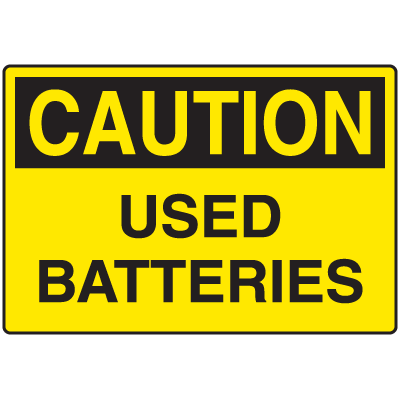Hot Work Signs - Caution - Used Batteries
