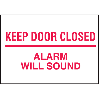 Housekeeping Labels - Keep Door Closed Alarm Will Sound