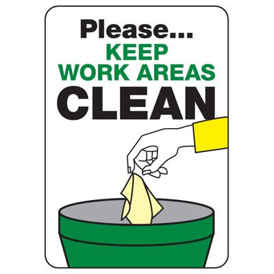 Please Keep Work Areas Clean - Industrial Housekeeping Sign