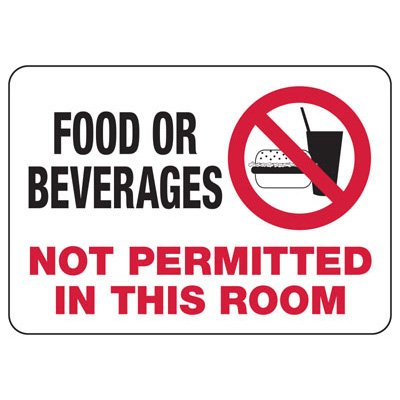 No Food or Beverages Permitted  - Industrial Housekeeping Sign