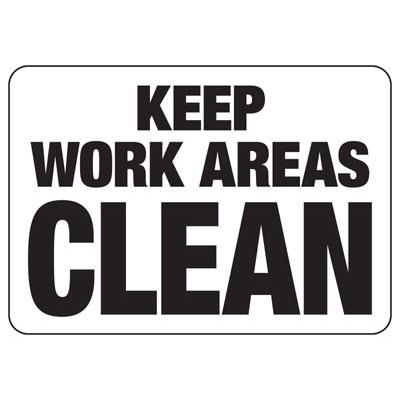 Keep Work Area Clean  - Industrial Housekeeping Sign