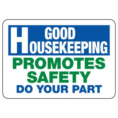 Promote Safety Do Your Part - Industrial Housekeeping Sign