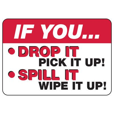 Pick It Up Wipe It Up  - Industrial Housekeeping Sign