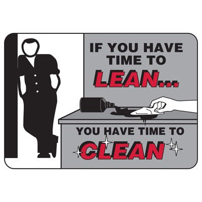 Time To Lean Time To Clean - Industrial Housekeeping Sign