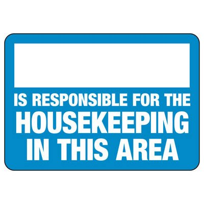 Housekeeping Area Of Responsibility - Industrial Housekeeping Sign