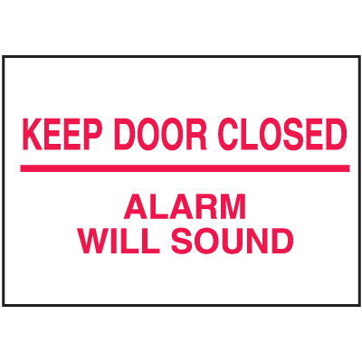 Housekeeping Signs - Keep Door Closed Alarm Will Sound