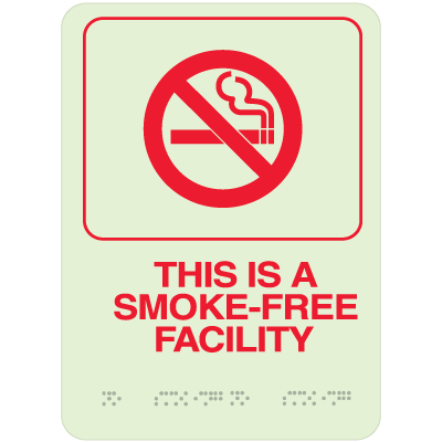 This Is A Smoke-Free Facility  Sign -   Braille Glow-In-The-Dark Signs