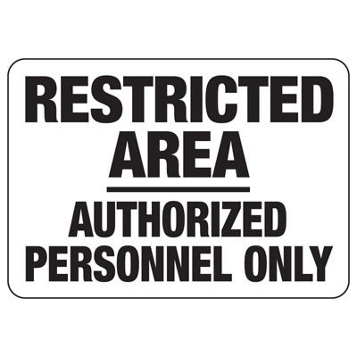 Restricted Area Authorized Personnel - Industrial Restricted Signs
