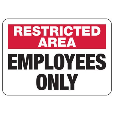 Restricted Area Employees Only - Restricted Access Signs