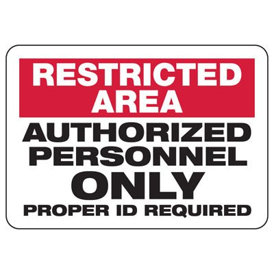 Restricted Area Authorized Personnel Only - Restricted Access Signs
