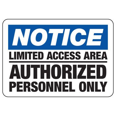 Notice Limited Access Area - Industrial Restricted Signs