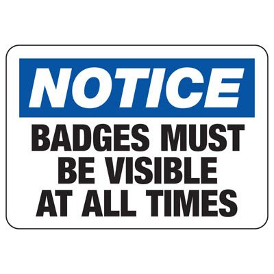 Notice Badge Must Be Visible - Industrial Badge & Identification Signs
