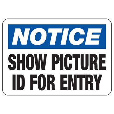 Notice Show ID For Entry - Industrial Badge & Identification Signs