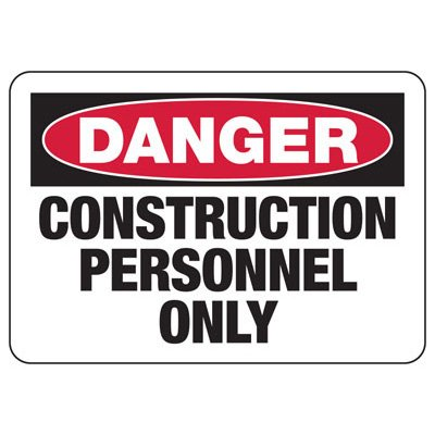 Danger Construction Personnel Only - Industrial Construction Sign