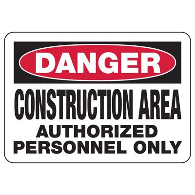 Danger Authorized Personnel - Industrial Construction Sign