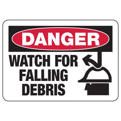 Danger Watch For Falling Debris - Industrial Construction Sign