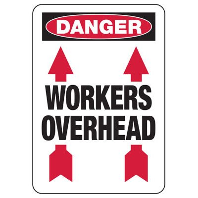 Danger Workers Overhead (Arrows) - Industrial Construction Sign