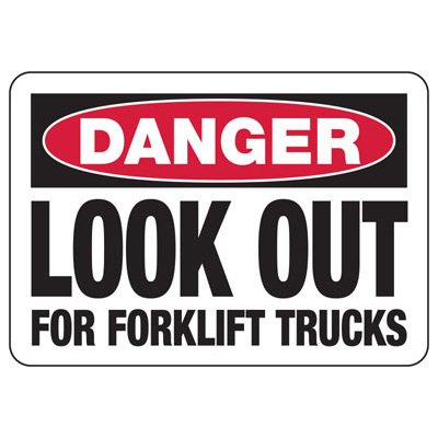Danger Look Out For Fork Lifts - Forklift Signs