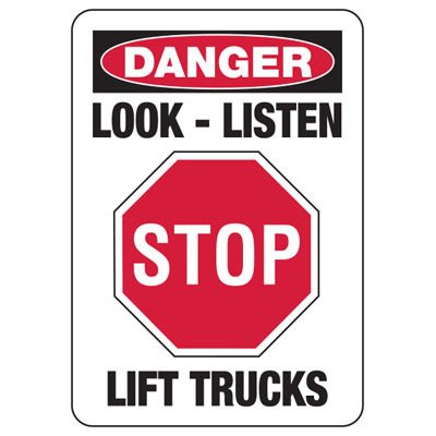 Danger Look Listen Stop Lift Trucks - Forklift Signs