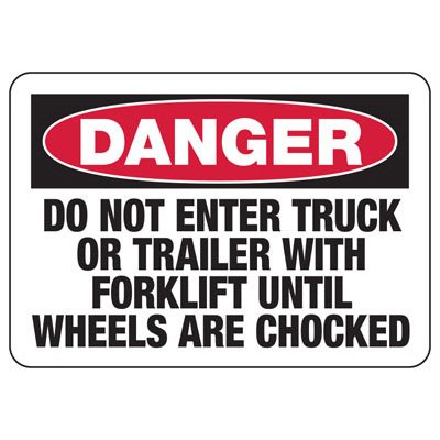 Danger Do Not Enter Truck Or Trailer With Forklift - Forklift Signs