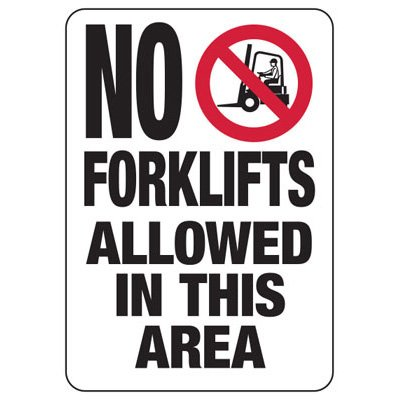 No Forklifts Allowed In This Area - Forklift Signs