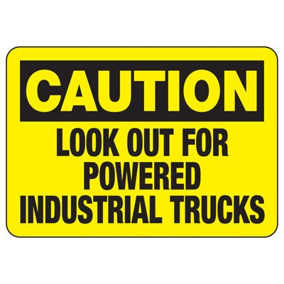 Caution Look Out For Powered Industrial Trucks - Forklift Signs