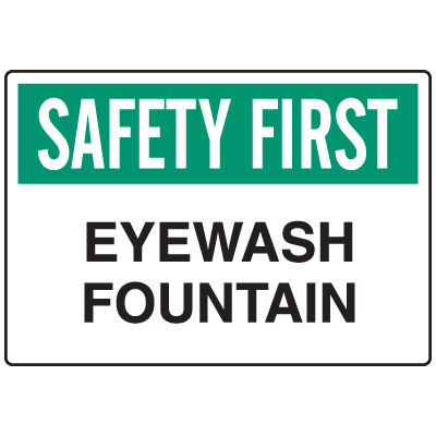 OSHA Informational Signs - Safety First Eyewash Fountain