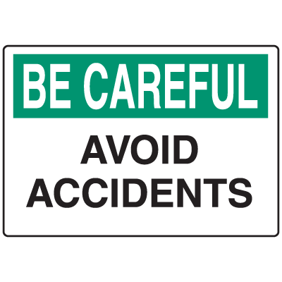 OSHA Informational Signs - Be Careful Avoid Accidents