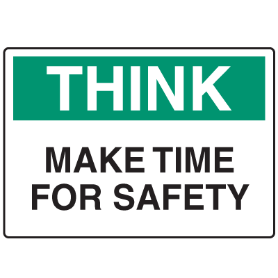 OSHA Informational Signs - Think Make Time For Safety