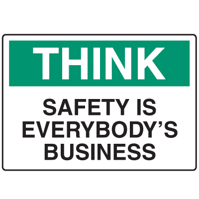 OSHA Informational Signs - Think Safety Is Everybody's Business