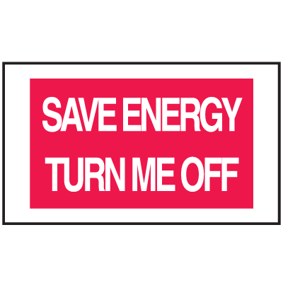 Instructional Labels - Save Energy Turn Me Off