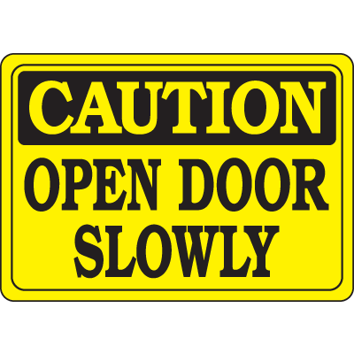 Interior Decor Security Signs - Caution Open Door Slowly
