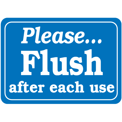 Please...Flush After Each Use Interior Signs