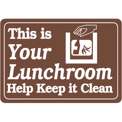 This Is Your Lunch Room Keep It Clean Interior Signs