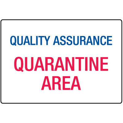 Quality Assurance Quarantine Area ISO Signs