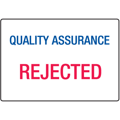 Qualtiy Assurance Rejected ISO Signs