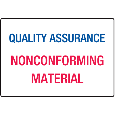 NonConforming Material Quality Assurance ISO Signs