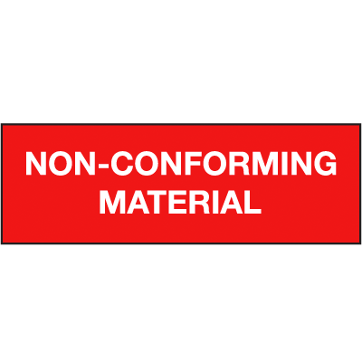 Non-Conforming Material ISO Status Signs